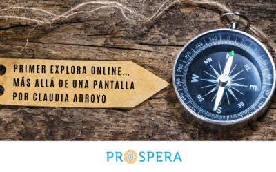 Primer Explora Online… más allá de una pantalla por Claudia Arroyo
