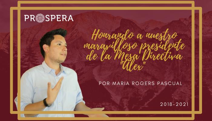 """Honrando a nuestro maravilloso presidente de la Mesa Directiva """"Alex"""" por Maria Rogers Pascual"""