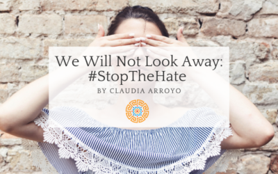 We Will Not Look Away: #StopTheHate by Claudia Arroyo