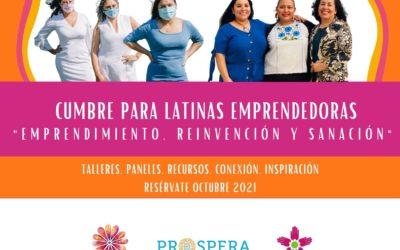 """Cumbre para Latinas Emprendedoras """"Emprendimiento, Reinvención y Sanación"""" 2021"""